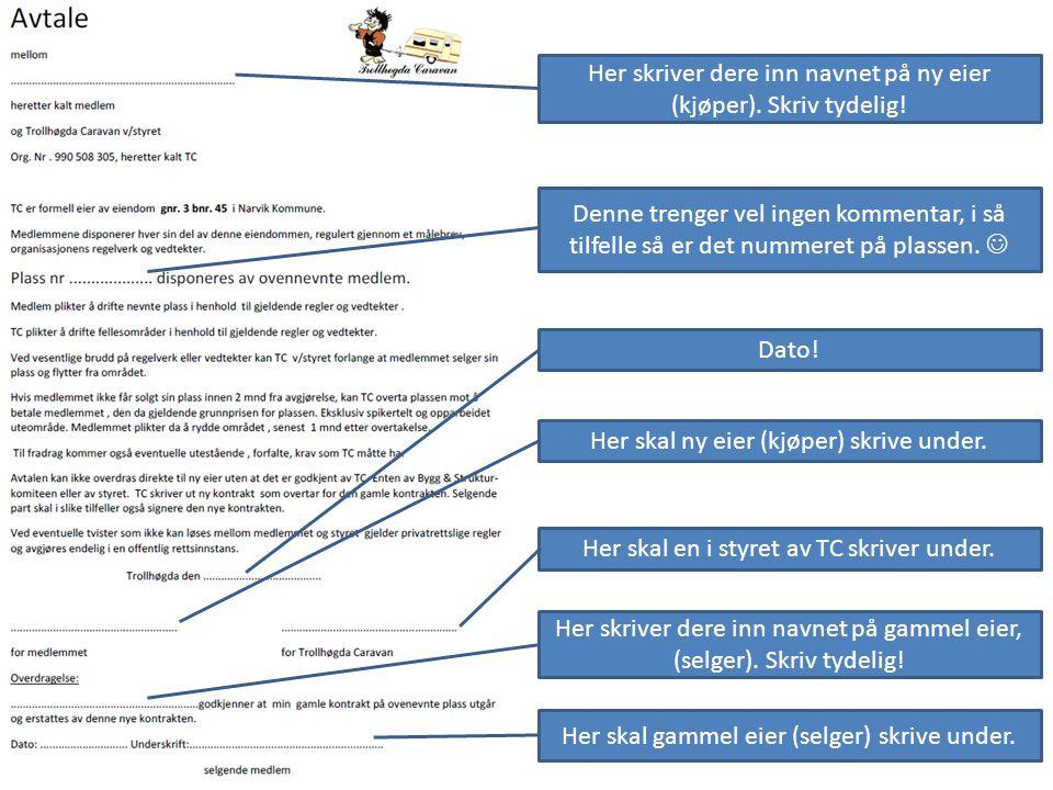 Dato. Her skal ny eier (kjøper) skrive under. Her skal en i styret av TC skriver under.