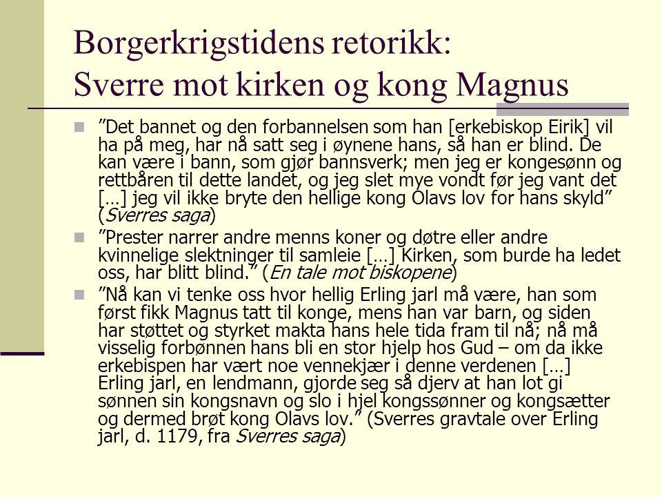 """Borgerkrigstidens retorikk: Sverre mot kirken og kong Magnus  """"Det bannet og den forbannelsen som han [erkebiskop Eirik] vil ha på meg, har nå satt s"""