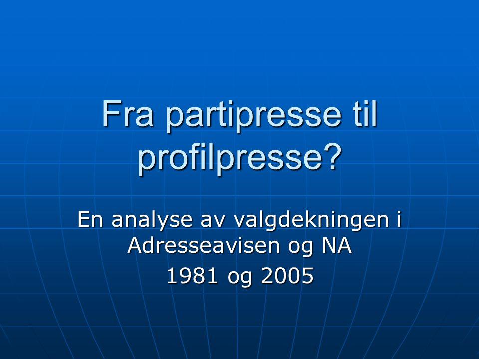 Fra partiavis til 'uavhengig'  Norske aviser har en lang historie som partiorganer av ulike typer  Tidlig på 1990-tallet ble de siste delene av partipressen avviklet.