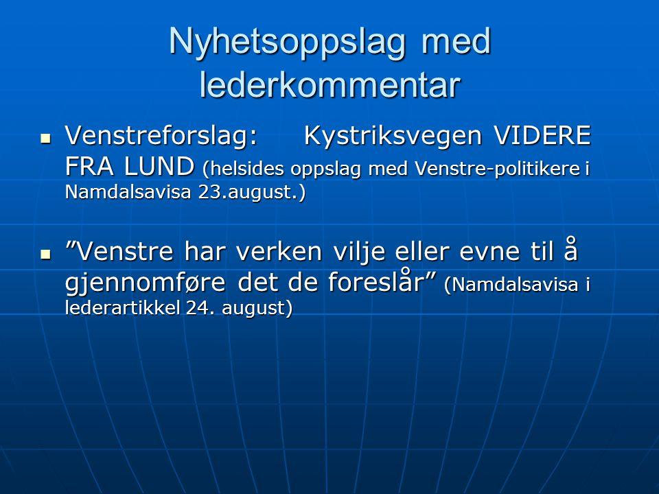 Nyhetsoppslag med lederkommentar  Venstreforslag:Kystriksvegen VIDERE FRA LUND (helsides oppslag med Venstre-politikere i Namdalsavisa 23.august.) 