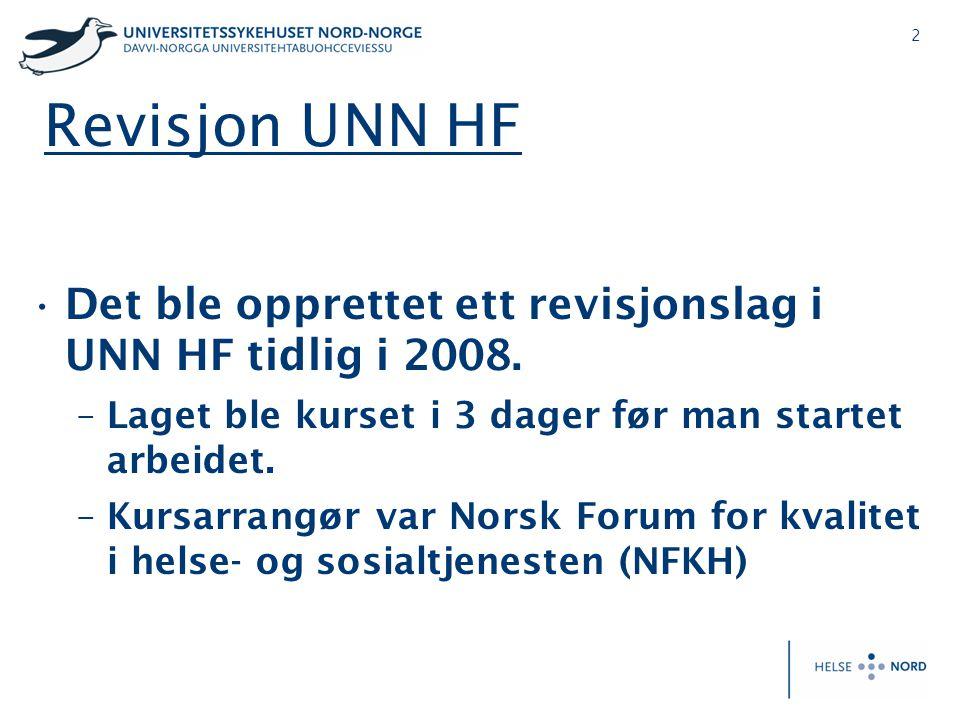 2 Revisjon UNN HF •Det ble opprettet ett revisjonslag i UNN HF tidlig i 2008. –Laget ble kurset i 3 dager før man startet arbeidet. –Kursarrangør var