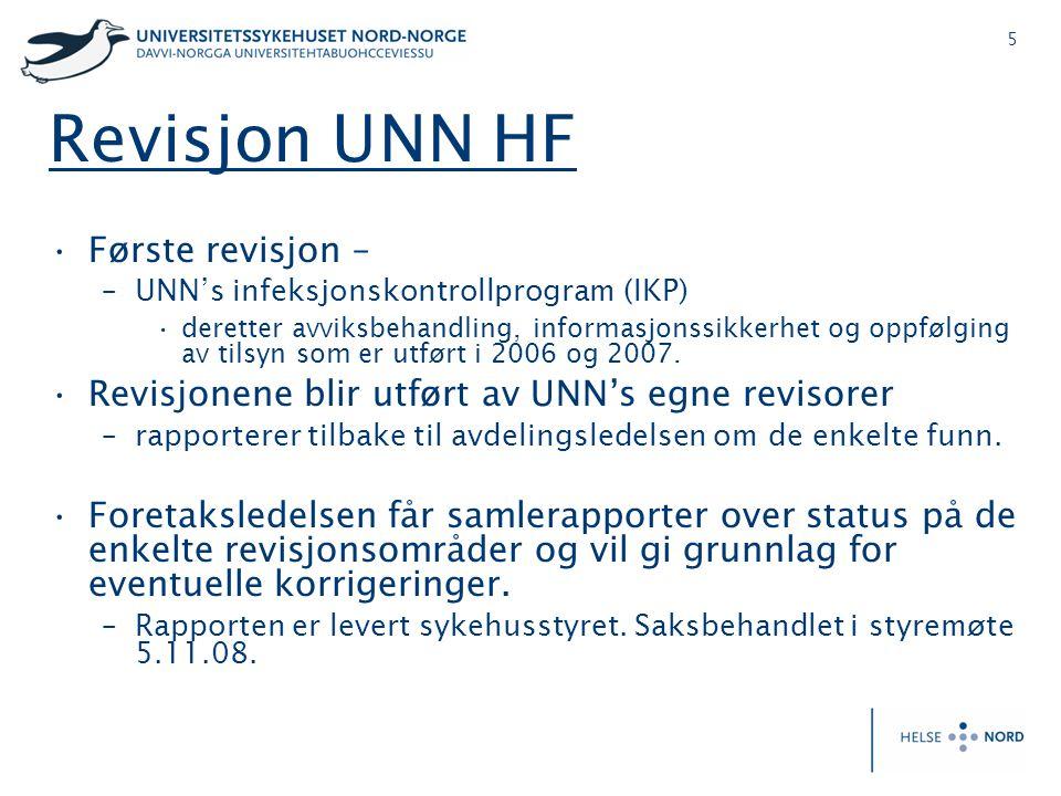 5 Revisjon UNN HF •Første revisjon – –UNN's infeksjonskontrollprogram (IKP) •deretter avviksbehandling, informasjonssikkerhet og oppfølging av tilsyn