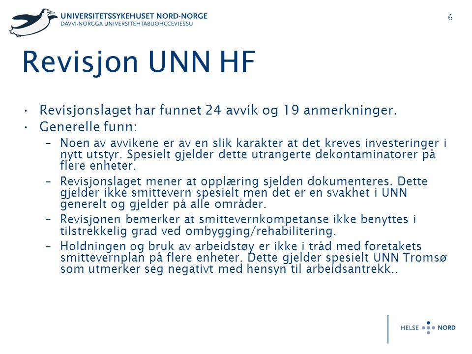 6 Revisjon UNN HF •Revisjonslaget har funnet 24 avvik og 19 anmerkninger. •Generelle funn: –Noen av avvikene er av en slik karakter at det kreves inve