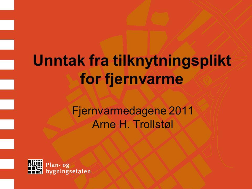 Tilknytningsplikt for fjernvarme •Bystyrevedtak 444/2008 (Handlingsplan for effektivisering og omlegging av stasjonær energibruk i Oslo kommune) •Bystyrevedtak 73/2009 (Forskrift om vedtekt om tilknytningsplikt til fjernvarmeanlegg) •Ny pbl 2008§ 27-5 •Innenfor konsesjonsområdet skal tilknytning pålegges (hovedregel).