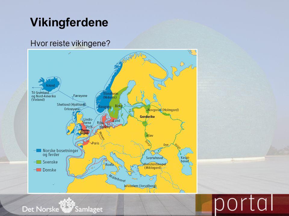 Hvor reiste vikingene? Vikingferdene