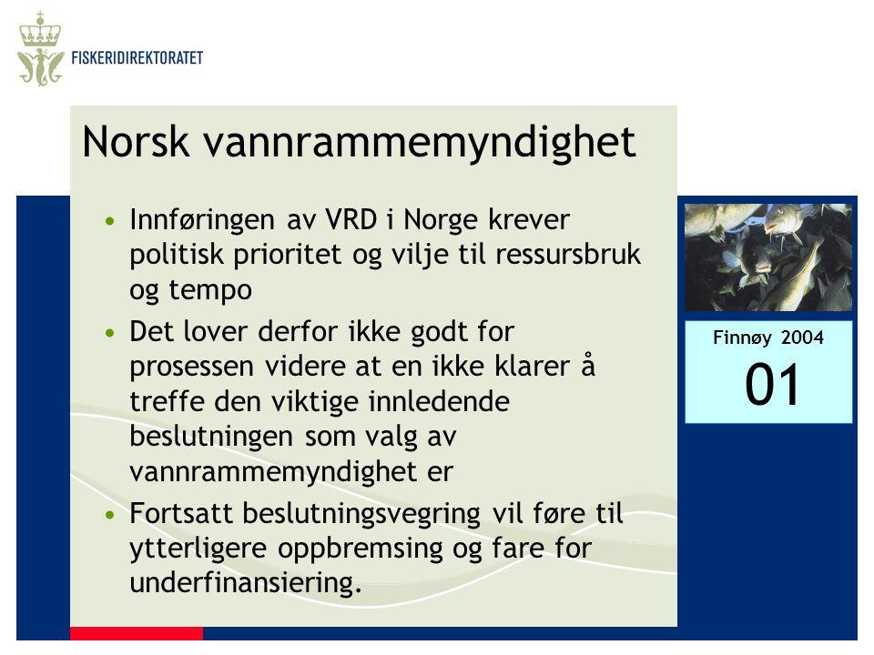 Finnøy 2004 01 Norsk vannrammemyndighet •Innføringen av VRD i Norge krever politisk prioritet og vilje til ressursbruk og tempo •Det lover derfor ikke