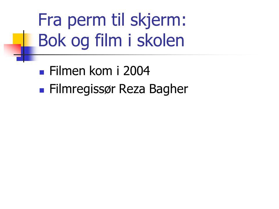 Fra perm til skjerm: Bok og film i skolen Skolens norskundervisning har liten tradisjon for å nærlese film.