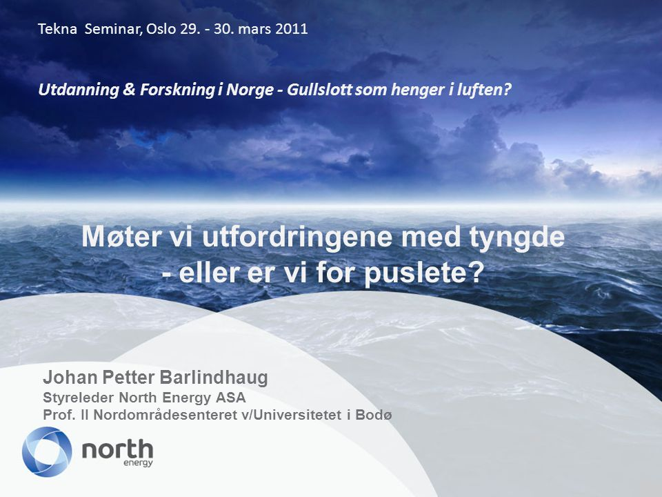 Johan Petter Barlindhaug Styreleder North Energy ASA Prof.