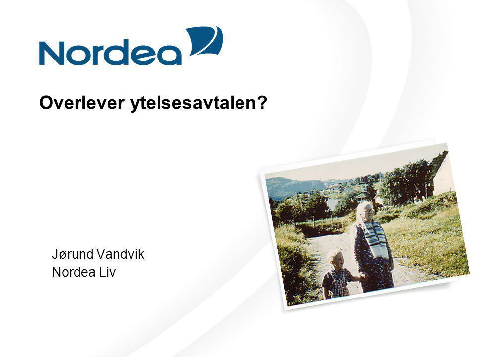 Overlever ytelsesavtalen? Jørund Vandvik Nordea Liv