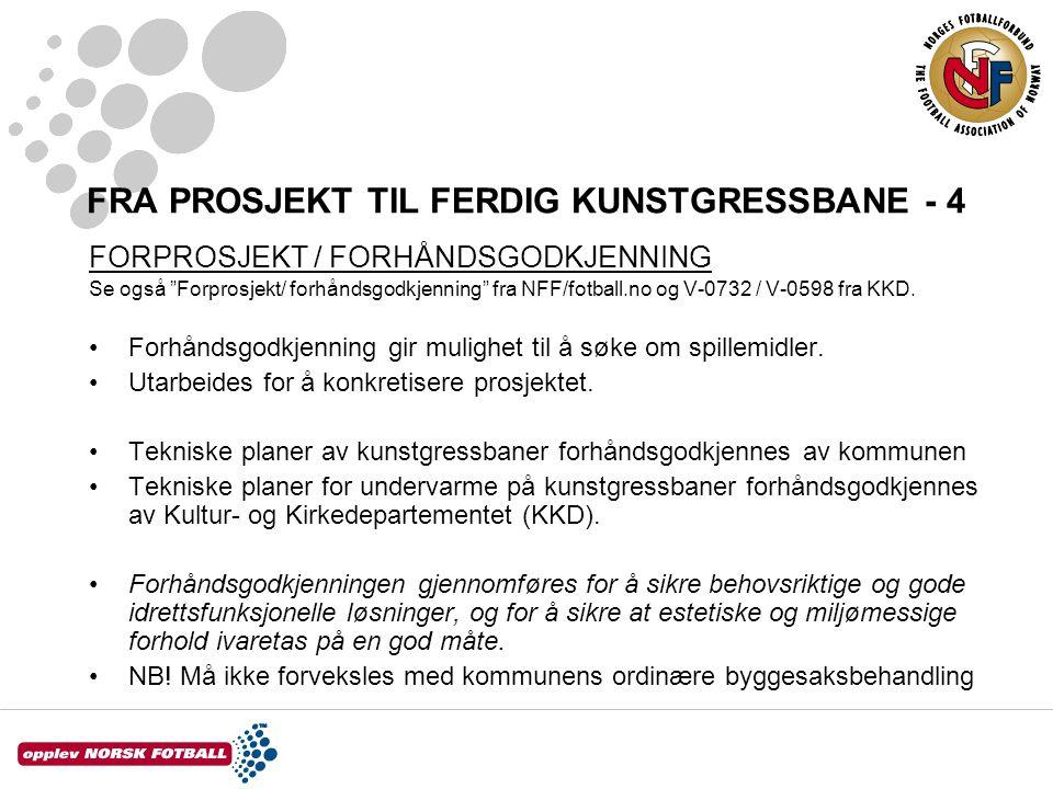"""FRA PROSJEKT TIL FERDIG KUNSTGRESSBANE - 4 FORPROSJEKT / FORHÅNDSGODKJENNING Se også """"Forprosjekt/ forhåndsgodkjenning"""" fra NFF/fotball.no og V-0732 /"""
