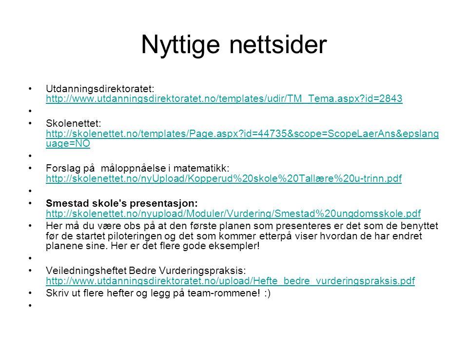 Nyttige nettsider •Utdanningsdirektoratet: http://www.utdanningsdirektoratet.no/templates/udir/TM_Tema.aspx?id=2843 http://www.utdanningsdirektoratet.