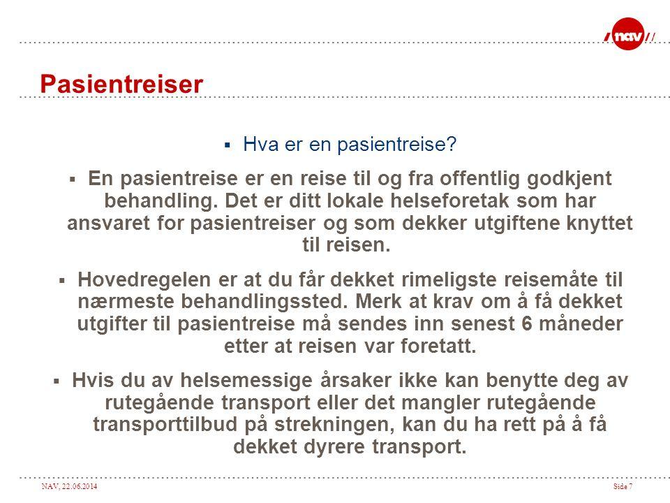 NAV, 22.06.2014Side 7 Pasientreiser  Hva er en pasientreise.