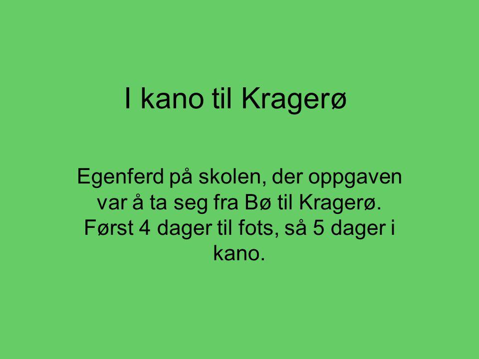 I kano til Kragerø Egenferd på skolen, der oppgaven var å ta seg fra Bø til Kragerø. Først 4 dager til fots, så 5 dager i kano.