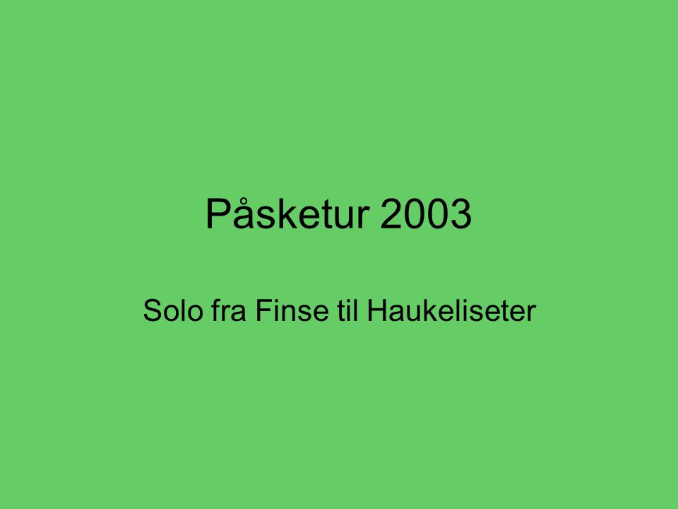 Påsketur 2003 Solo fra Finse til Haukeliseter