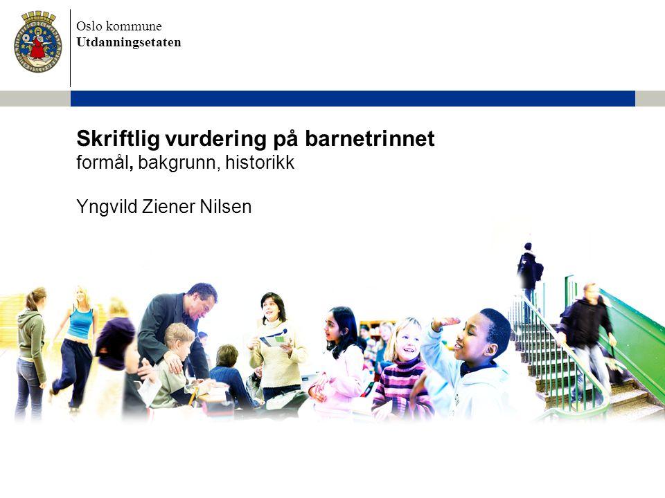 Oslo kommune Utdanningsetaten Halvårsvurdering /skriftlig vurdering Forskriften til opplæringsloven gir eleven rett til en halvårsvurdering som gir dem begrunnet informasjon om kompetansen i faget og tilbakemeldinger med sikte på faglig utvikling. http://www.udir.no/Vurdering-for-laring/Vurderingsverktoy/Slik-kan-du-gi-halvarsvurdering-i-fag/ Fra Prinsdal skole, K&H-stasjon i TIEY 1.