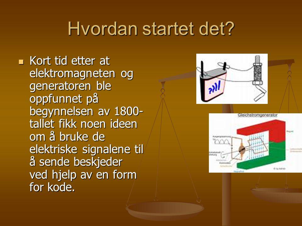 Hvordan startet det?  Kort tid etter at elektromagneten og generatoren ble oppfunnet på begynnelsen av 1800- tallet fikk noen ideen om å bruke de ele