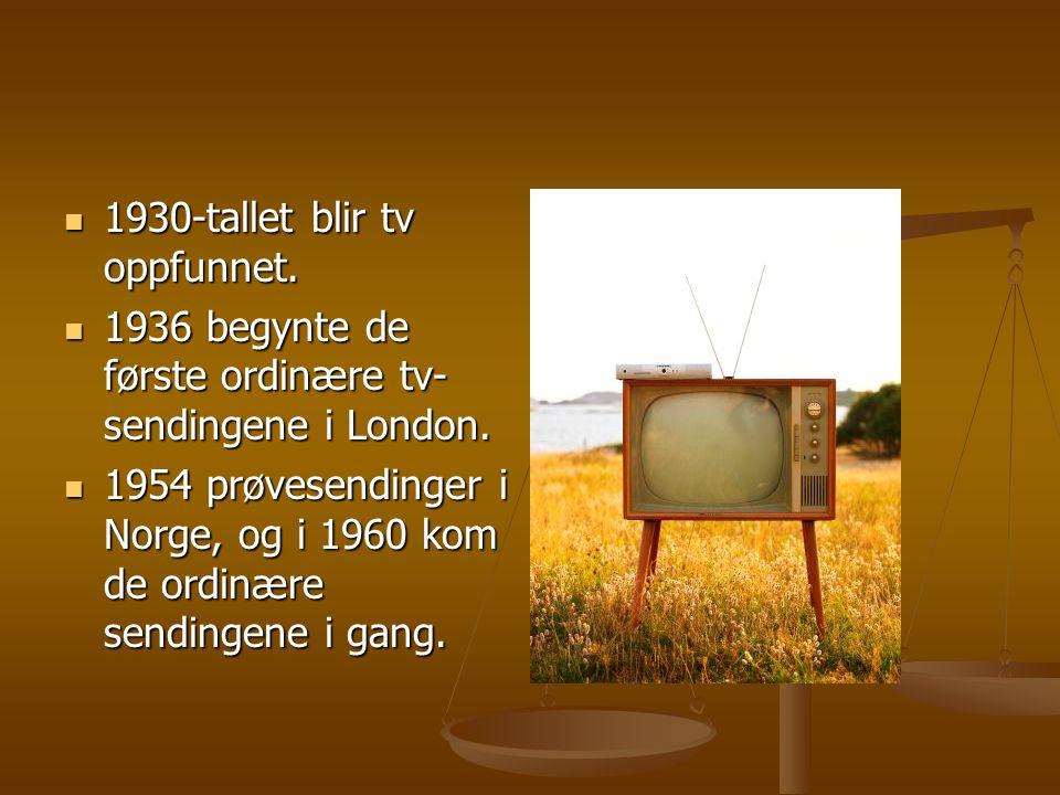  1930-tallet blir tv oppfunnet.  1936 begynte de første ordinære tv- sendingene i London.  1954 prøvesendinger i Norge, og i 1960 kom de ordinære s