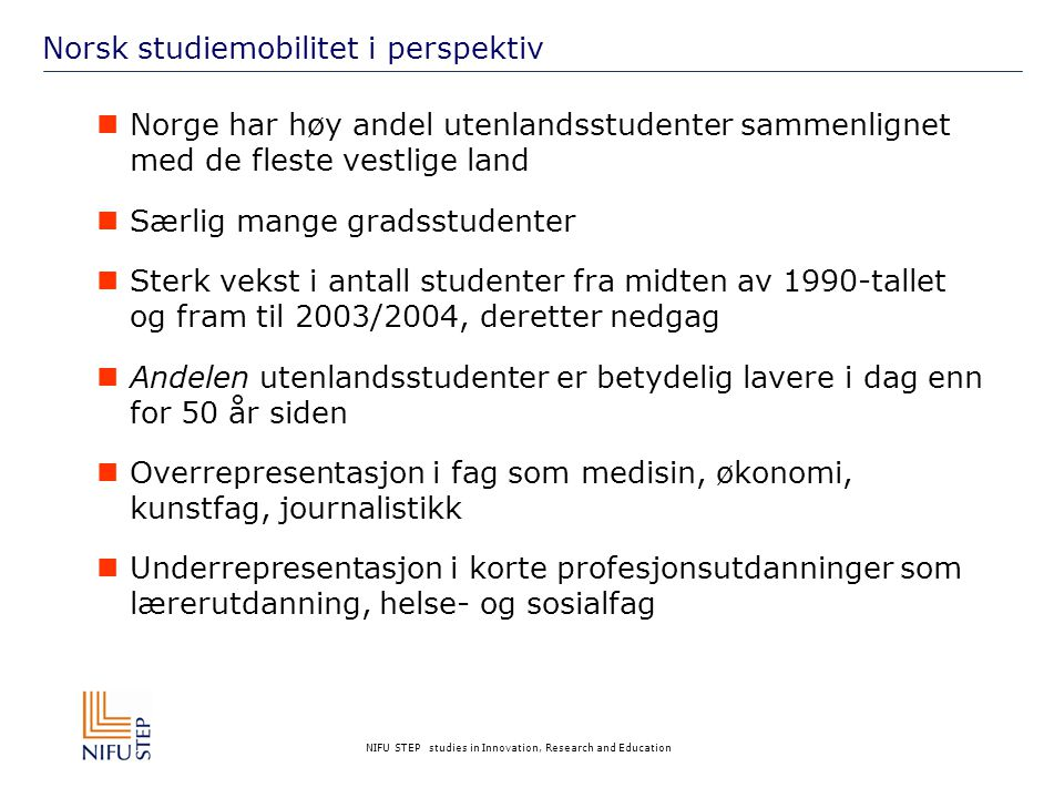 NIFU STEP studies in Innovation, Research and Education Hvorfor studerer de i utlandet?