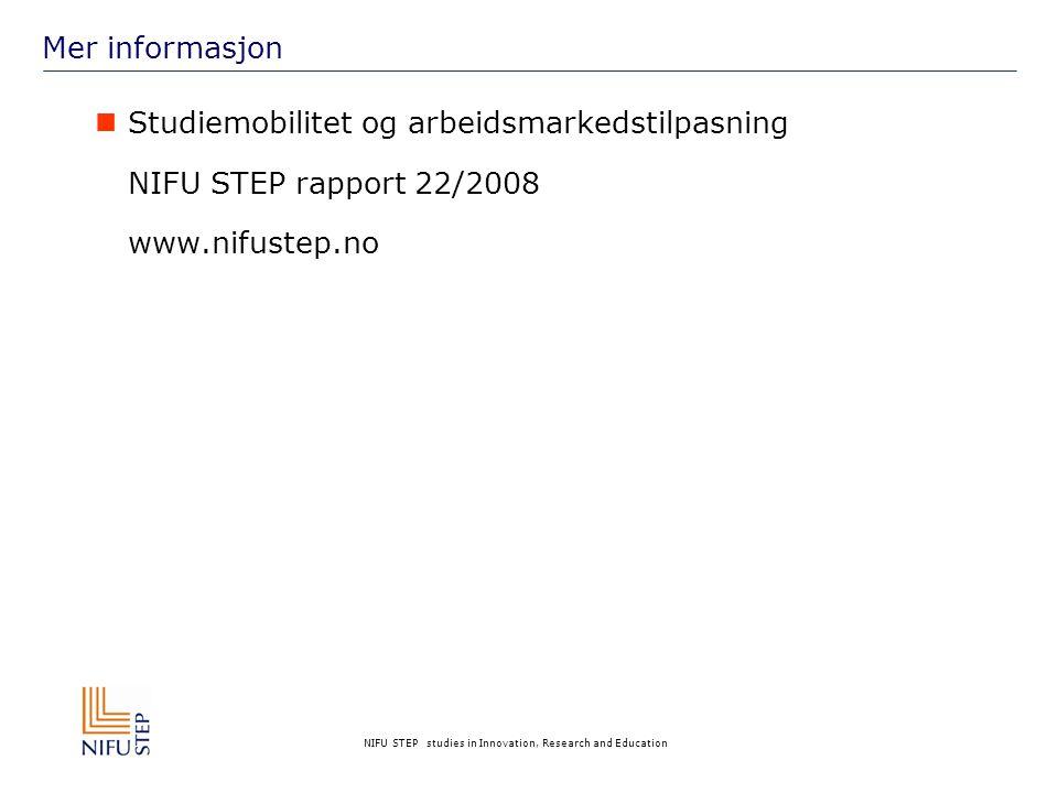 NIFU STEP studies in Innovation, Research and Education Mer informasjon  Studiemobilitet og arbeidsmarkedstilpasning NIFU STEP rapport 22/2008 www.nifustep.no