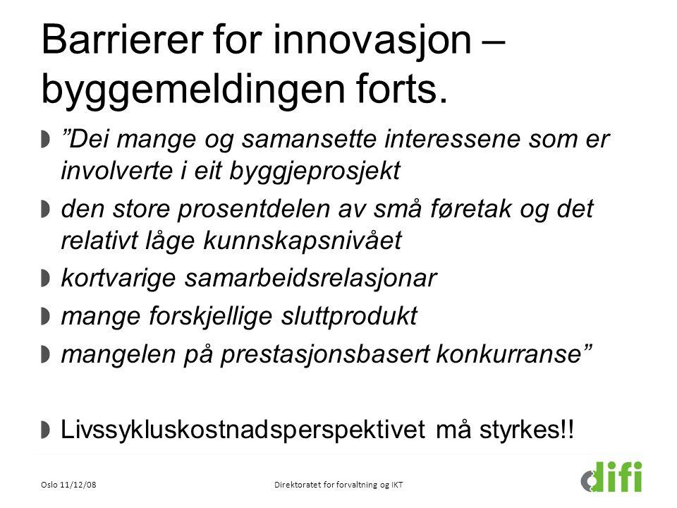 """Barrierer for innovasjon – byggemeldingen forts. """"Dei mange og samansette interessene som er involverte i eit byggjeprosjekt den store prosentdelen av"""