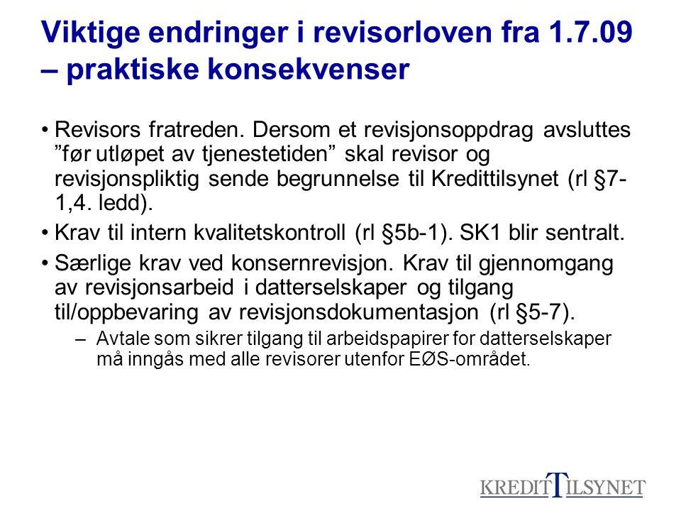 Viktige endringer i revisorloven fra 1.7.09 – praktiske konsekvenser •Revisors fratreden.