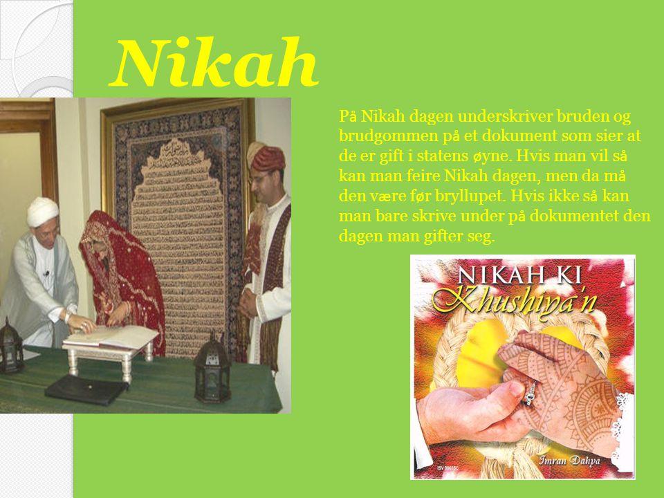 Nikah P å Nikah dagen underskriver bruden og brudgommen p å et dokument som sier at de er gift i statens ø yne. Hvis man vil s å kan man feire Nikah d