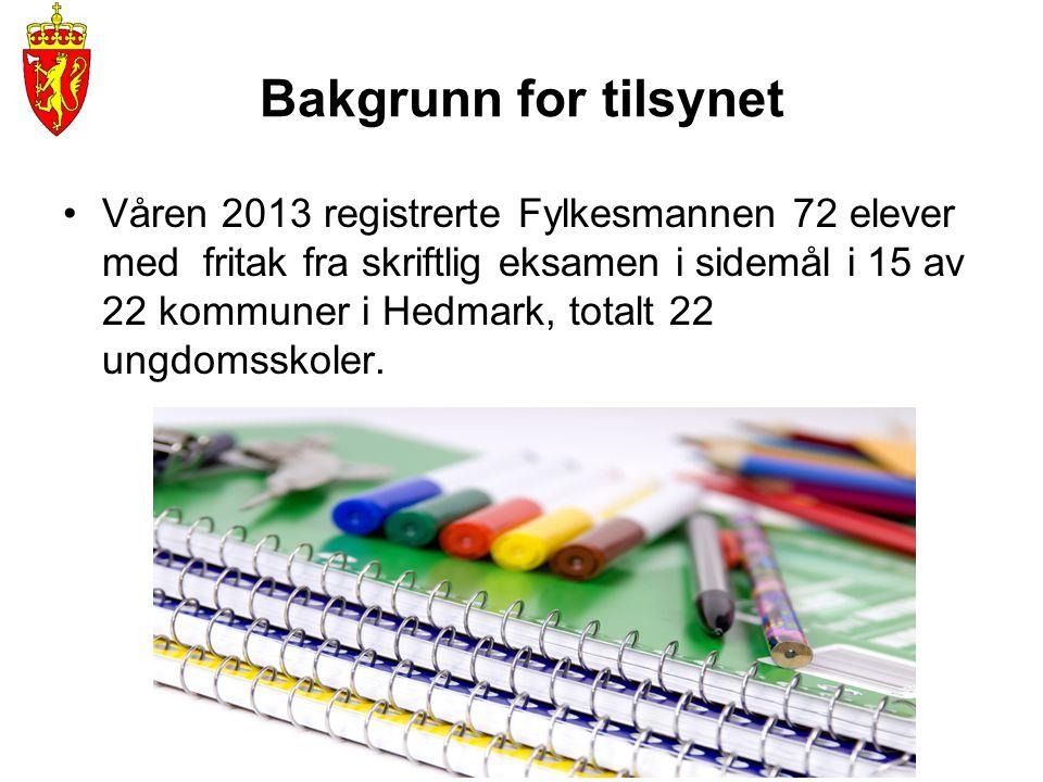 Bakgrunn for tilsynet •Våren 2013 registrerte Fylkesmannen 72 elever med fritak fra skriftlig eksamen i sidemål i 15 av 22 kommuner i Hedmark, totalt