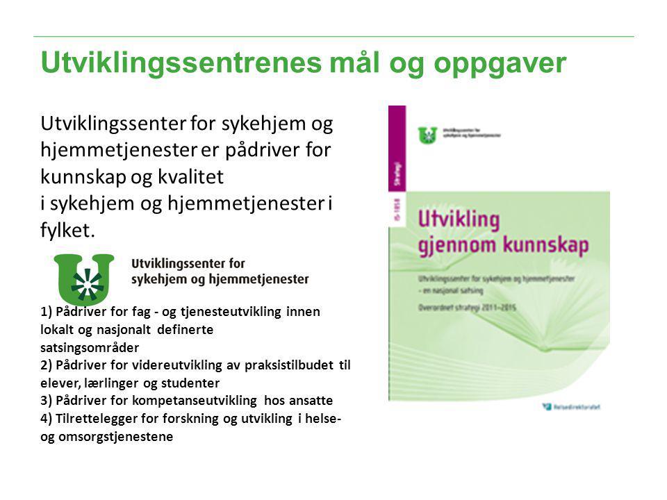 2 Utviklingssenter i Møre og Romsdal • Kristiansund kommune, sykehjem • Ålesund kommune, hjemmetjeneste • Men: begge forsøker å jobbe som pådrivere for hele tjenesteforløpet.