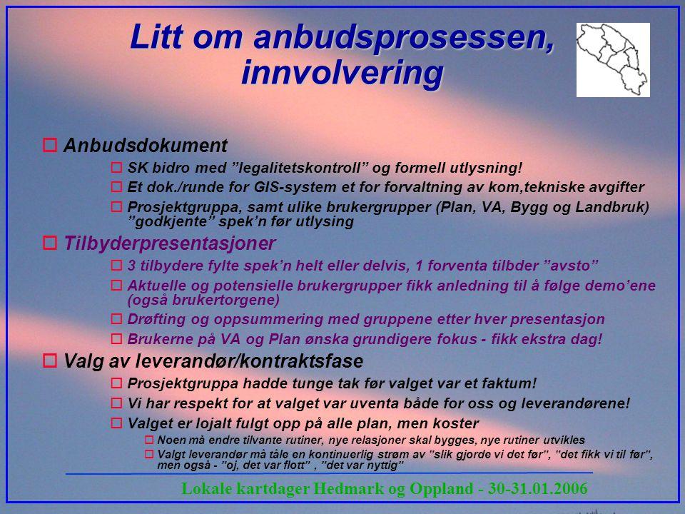 Lokale kartdager Hedmark og Oppland - 30-31.01.2006 Litt om anbudsprosessen, innvolvering oAnbudsdokument oSK bidro med legalitetskontroll og formell utlysning.