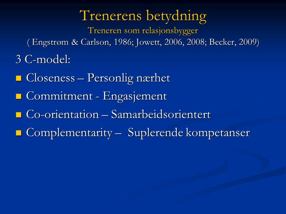 Trenere som har suksess med talenter er: •Kunnskapsrike •Informative •Ubekymret •Samarbeidsvillige •Nysgjerrige •Oppgaveorienterte •Inspirerende Tutko