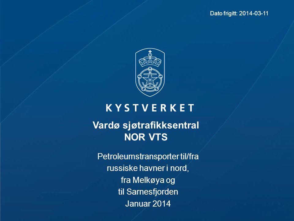 Petroleumstransporter til/fra russiske havner i nord, fra Melkøya og til Sarnesfjorden Januar 2014 Vardø sjøtrafikksentral NOR VTS Dato frigitt: 2014-