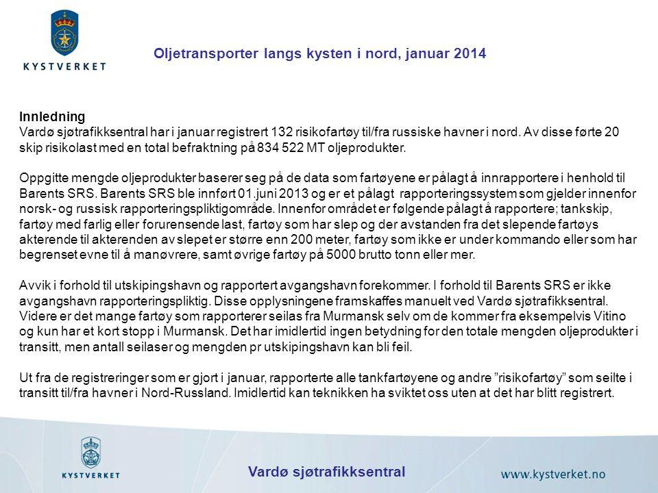 Vardø sjøtrafikksentral Innledning Vardø sjøtrafikksentral har i januar registrert 132 risikofartøy til/fra russiske havner i nord. Av disse førte 20