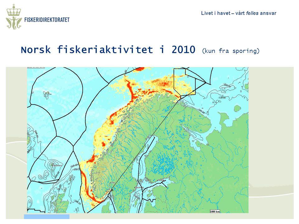 Livet i havet – vårt felles ansvar Norsk fiskeriaktivitet i 2010 (kun fra sporing)