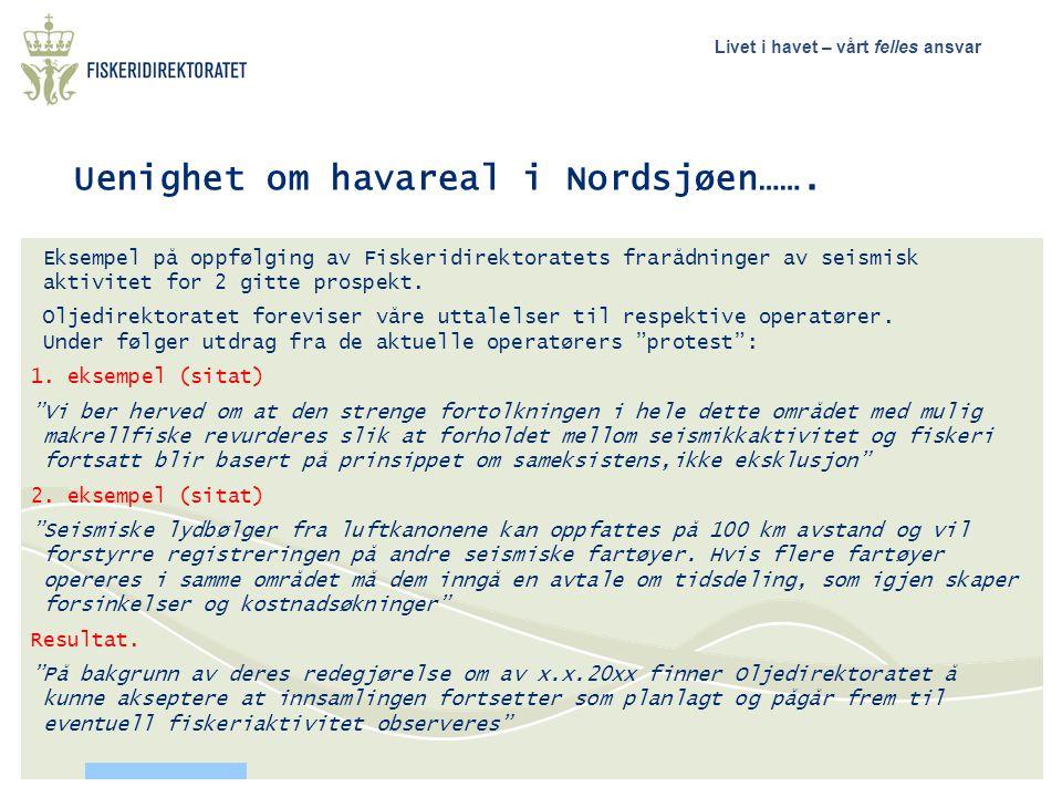 Livet i havet – vårt felles ansvar Uenighet om havareal i Nordsjøen…….