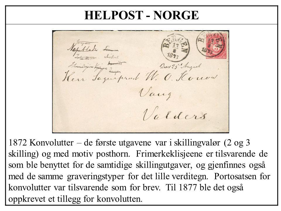 HELPOST - NORGE 1872 Konvolutter – de første utgavene var i skillingvalør (2 og 3 skilling) og med motiv posthorn. Frimerkeklisjeene er tilsvarende de