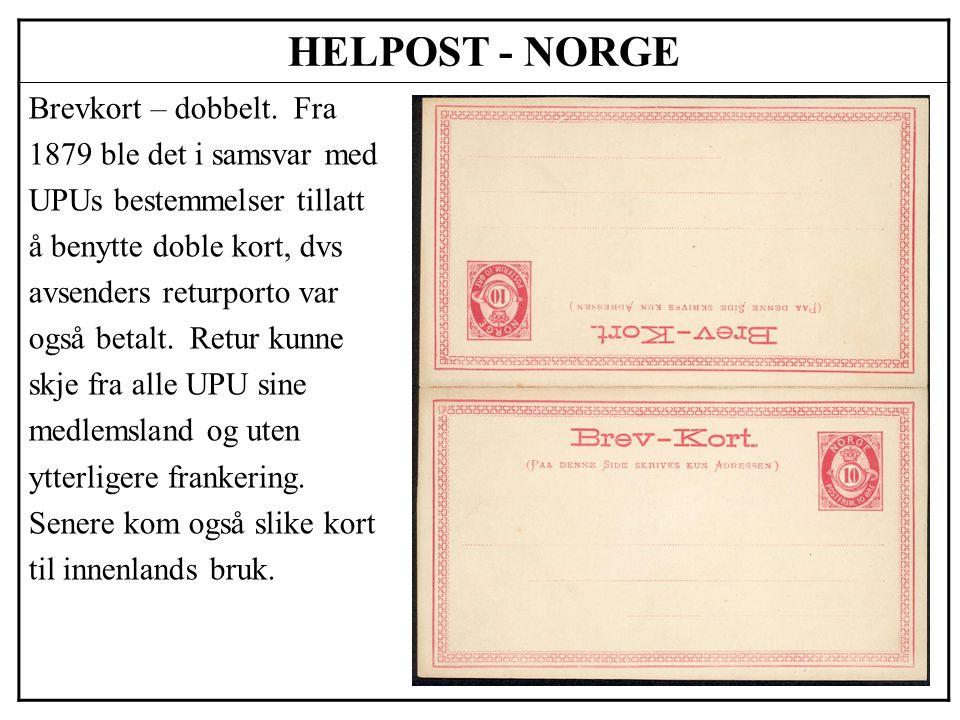 HELPOST - NORGE Brevkort – dobbelt. Fra 1879 ble det i samsvar med UPUs bestemmelser tillatt å benytte doble kort, dvs avsenders returporto var også b
