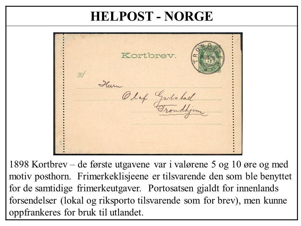 HELPOST - NORGE 1898 Kortbrev – de første utgavene var i valørene 5 og 10 øre og med motiv posthorn. Frimerkeklisjeene er tilsvarende den som ble beny