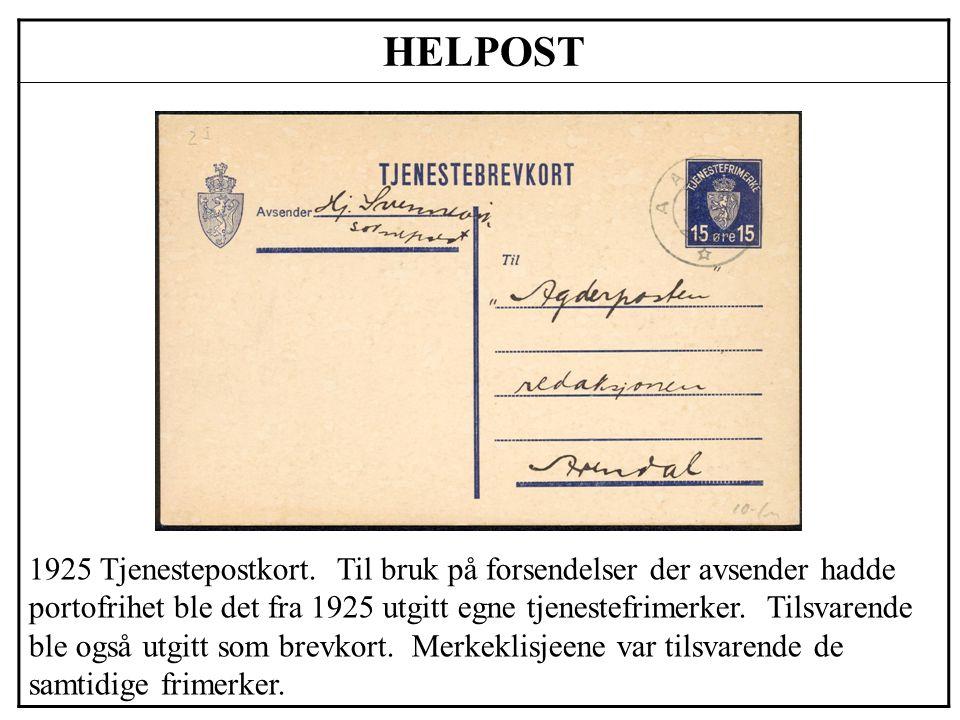 HELPOST 1925 Tjenestepostkort. Til bruk på forsendelser der avsender hadde portofrihet ble det fra 1925 utgitt egne tjenestefrimerker. Tilsvarende ble