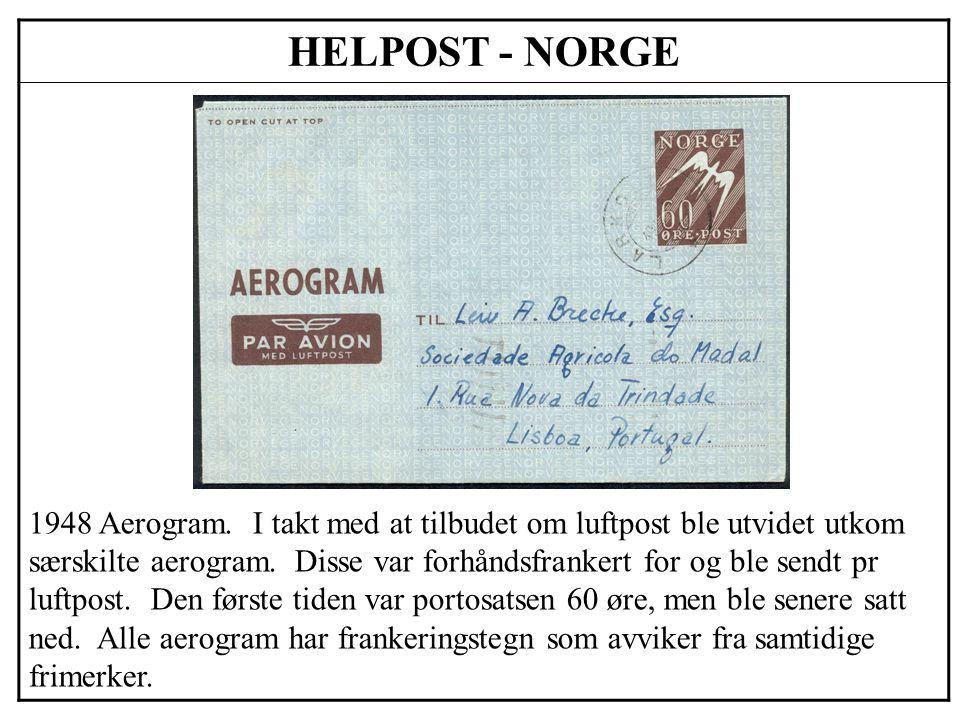 HELPOST - NORGE 1948 Aerogram. I takt med at tilbudet om luftpost ble utvidet utkom særskilte aerogram. Disse var forhåndsfrankert for og ble sendt pr