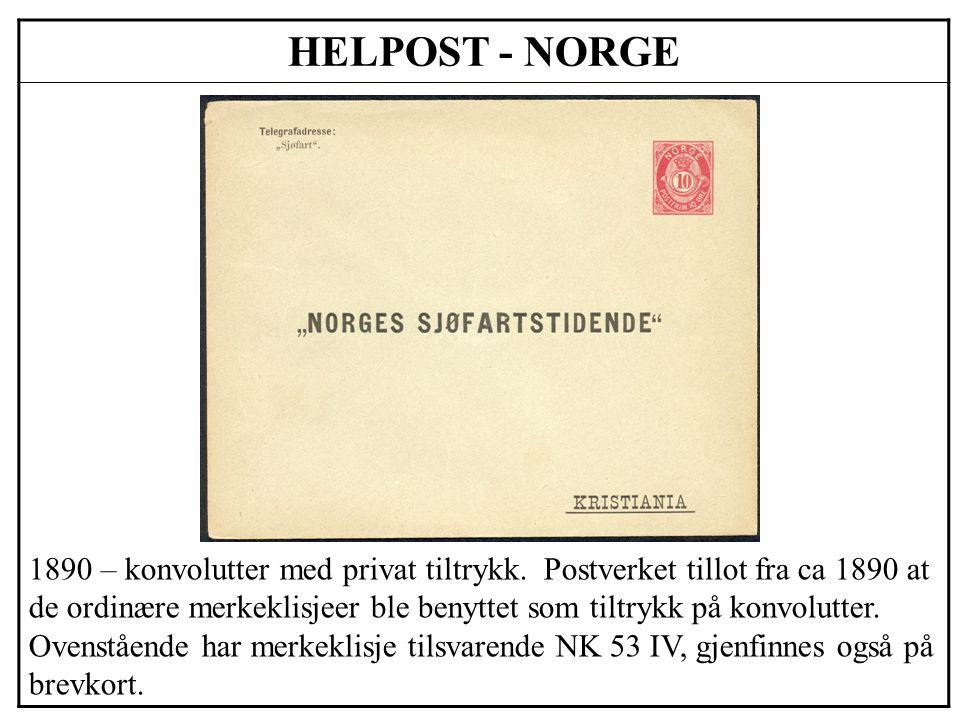 HELPOST - NORGE 1890 – konvolutter med privat tiltrykk. Postverket tillot fra ca 1890 at de ordinære merkeklisjeer ble benyttet som tiltrykk på konvol