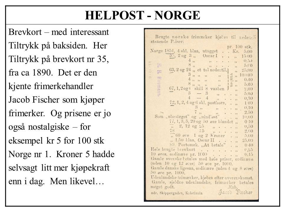 HELPOST - NORGE Brevkort – med interessant Tiltrykk på baksiden. Her Tiltrykk på brevkort nr 35, fra ca 1890. Det er den kjente frimerkehandler Jacob