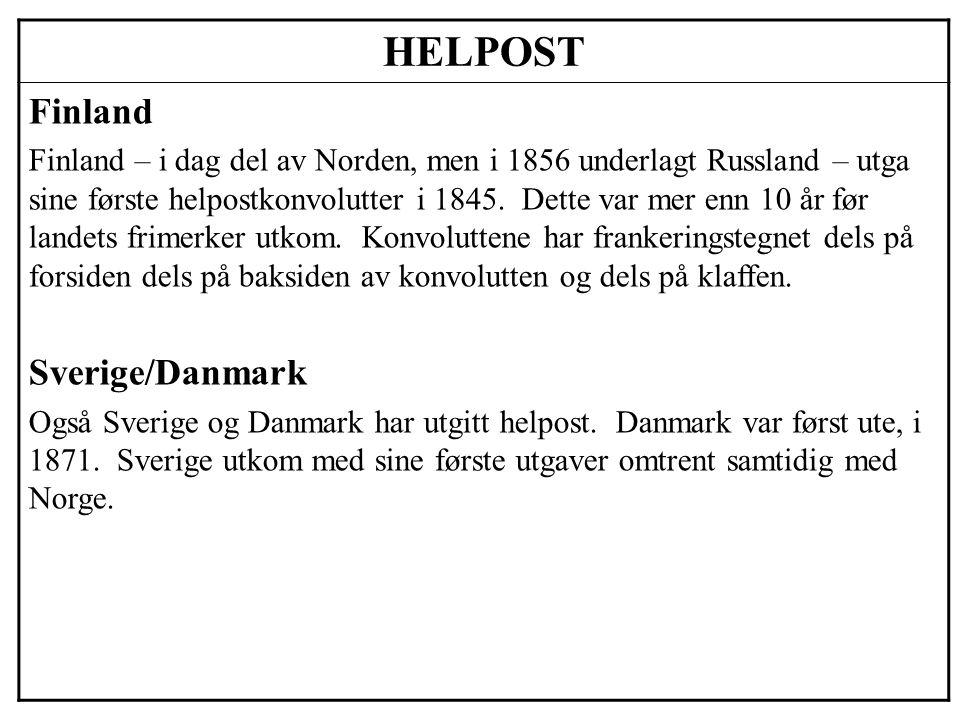 HELPOST Finland Finland – i dag del av Norden, men i 1856 underlagt Russland – utga sine første helpostkonvolutter i 1845. Dette var mer enn 10 år før