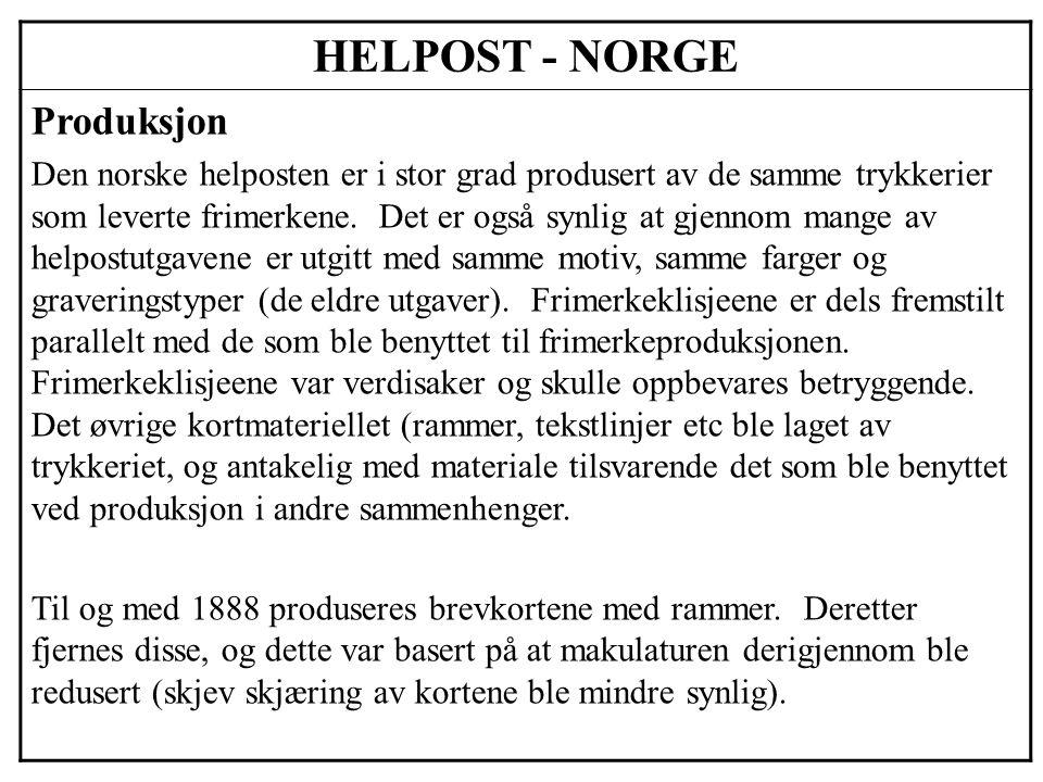 HELPOST - NORGE Produksjon Den norske helposten er i stor grad produsert av de samme trykkerier som leverte frimerkene. Det er også synlig at gjennom