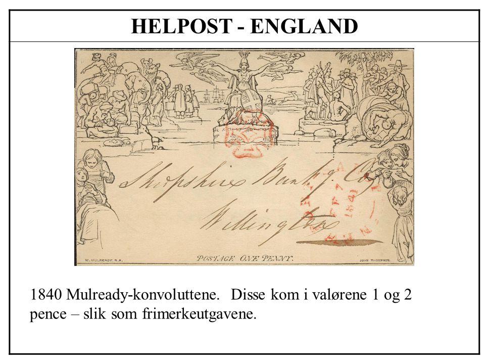 HELPOST - ENGLAND 1840 Mulready-konvoluttene. Disse kom i valørene 1 og 2 pence – slik som frimerkeutgavene.