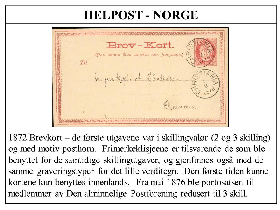 HELPOST - NORGE 1872 Brevkort – de første utgavene var i skillingvalør (2 og 3 skilling) og med motiv posthorn. Frimerkeklisjeene er tilsvarende de so