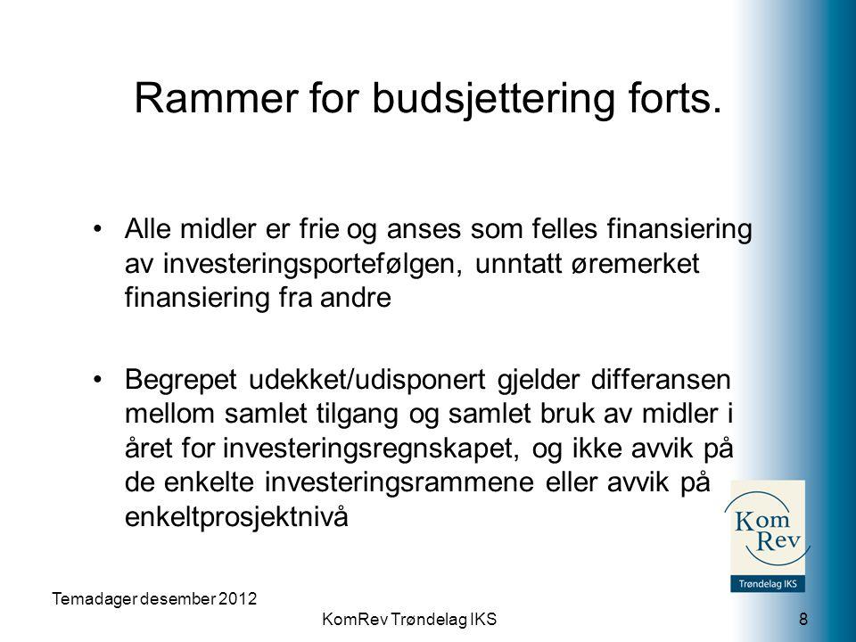 KomRev Trøndelag IKS Temadager desember 2012 8 •Alle midler er frie og anses som felles finansiering av investeringsportefølgen, unntatt øremerket fin