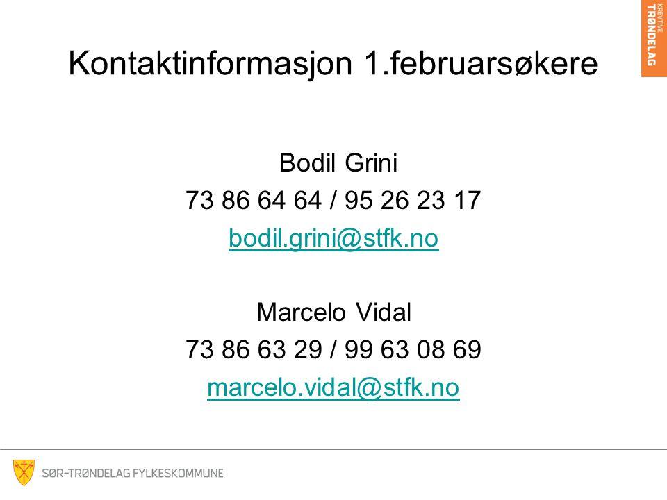 Kontaktinformasjon 1.februarsøkere Bodil Grini 73 86 64 64 / 95 26 23 17 bodil.grini@stfk.no Marcelo Vidal 73 86 63 29 / 99 63 08 69 marcelo.vidal@stfk.no