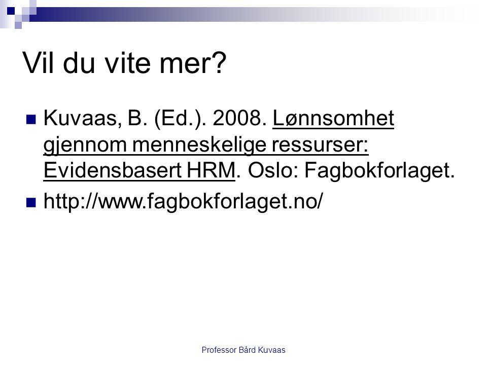 Professor Bård Kuvaas Vil du vite mer. Kuvaas, B.