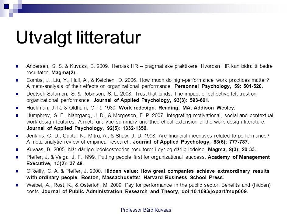 Utvalgt litteratur  Andersen, S.S. & Kuvaas, B. 2009.