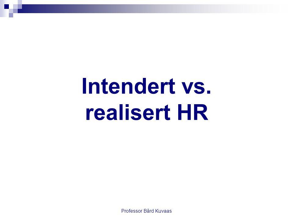 Professor Bård Kuvaas Intendert vs. realisert HR